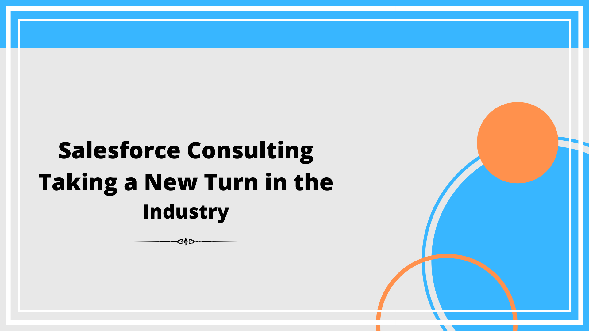 Salesforce Consulting Taking a New Turn in the Industry